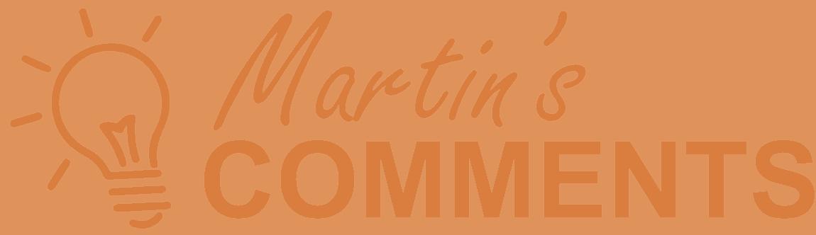 Martins Commetns