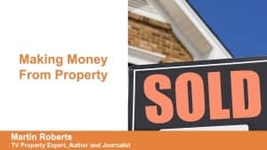 Martin Roberts - Making Money From Property