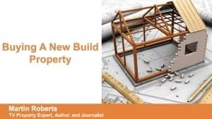 Martin Roberts - Buying A New Build Property